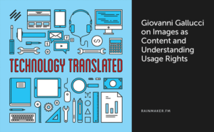 Giovanni Gallucci on Images as Content and Understanding Usage Rights