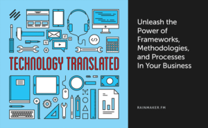 Unleash the Power of Frameworks, Methodologies, and Processes In Your Business