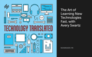 The Art of Learning New Technologies Fast, with Avery Swartz