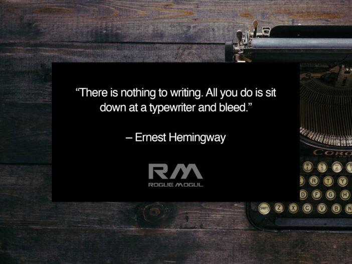 hemingway writing quote rogue mogul writing process